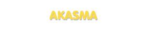 Der Vorname Akasma