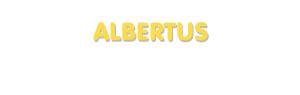Der Vorname Albertus