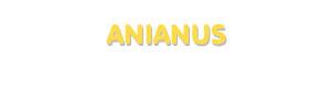 Der Vorname Anianus