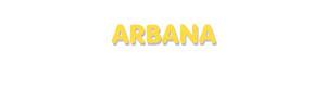 Der Vorname Arbana