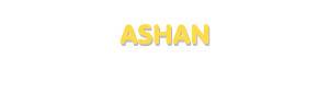 Der Vorname Ashan