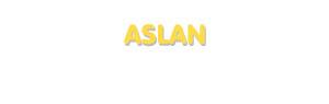 Der Vorname Aslan