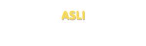 Der Vorname Asli