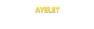 Der Vorname Ayelet