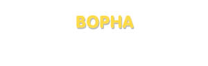 Der Vorname Bopha