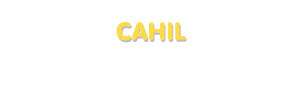 Der Vorname Cahil