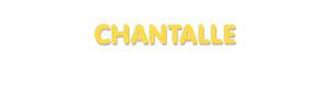 Der Vorname Chantalle