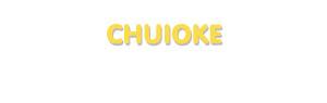 Der Vorname Chuioke