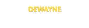 Der Vorname Dewayne