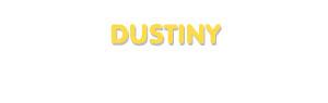 Der Vorname Dustiny