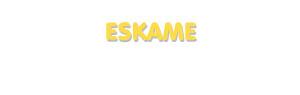 Der Vorname Eskame