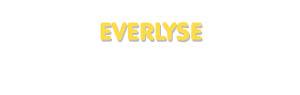 Der Vorname Everlyse