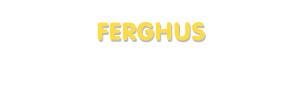 Der Vorname Ferghus