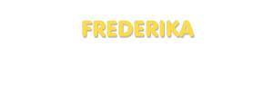 Der Vorname Frederika
