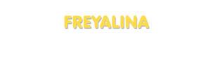 Der Vorname Freyalina