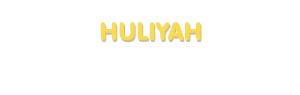 Der Vorname Huliyah
