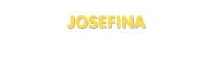 Der Vorname Josefina