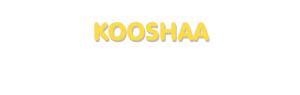 Der Vorname Kooshaa