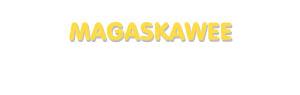Der Vorname Magaskawee