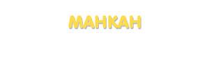 Der Vorname Mahkah