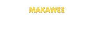 Der Vorname Makawee