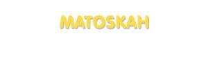 Der Vorname Matoskah