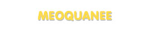 Der Vorname Meoquanee