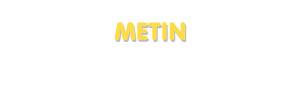 Der Vorname Metin