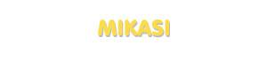 Der Vorname Mikasi
