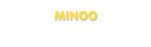 Der Vorname Minoo