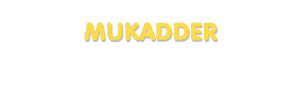 Der Vorname Mukadder
