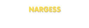 Der Vorname Nargess