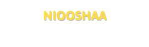 Der Vorname Niooshaa