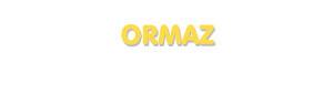 Der Vorname Ormaz