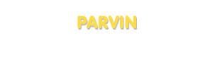 Der Vorname Parvin