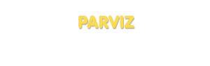 Der Vorname Parviz