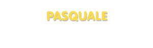 Der Vorname Pasquale