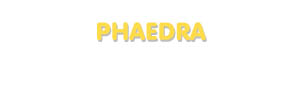 Der Vorname Phaedra