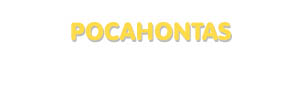 Der Vorname Pocahontas