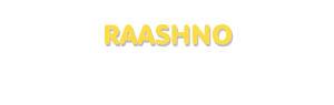 Der Vorname Raashno