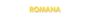 Der Vorname Romana
