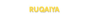 Der Vorname Ruqaiya