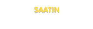 Der Vorname Saatin