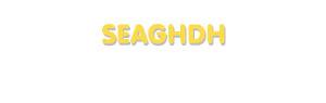 Der Vorname Seaghdh