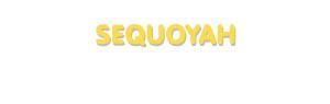 Der Vorname Sequoyah
