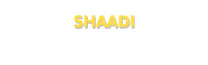 Der Vorname Shaadi