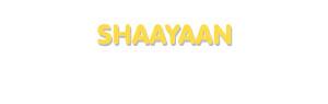 Der Vorname Shaayaan