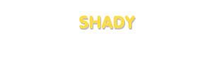 Der Vorname Shady
