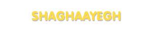 Der Vorname Shaghaayegh