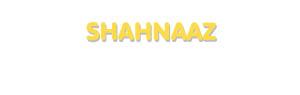 Der Vorname Shahnaaz